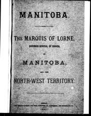 Cover of: The Marquis of Lorne, governor-general of Canada, on Manitoba and the North-West Territory