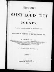 History of Saint Louis city and county from the earliest periods to the present day by J. Thomas Scharf