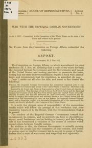 Cover of: War with the imperial German government ... | United States. Congress. House. Committee on Foreign Affairs