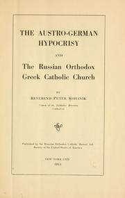 Cover of: Austro-German hypocrisy and the Russian orthodox Greek catholic church. | Peter Kohanik