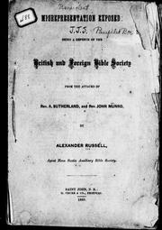 Cover of: Misrepresentation exposed: being a defence of the British and Foreign Bible Society from the attacks of Rev. A. Sutherland and Rev. John Munro