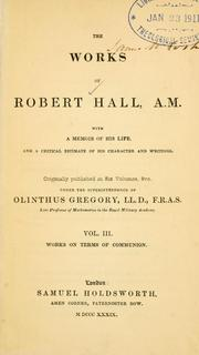 Cover of: works of Robert Hall, A.M. | Hall, Robert