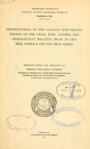 Cover of: Contributions to the geology and paleontology of the Canal Zone, Panama, and geologically related areas in Central America and the West Indies