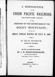 Cover of: A reminiscence of the Union Pacific Railroad: containing some account of the discovery of the eastern base of the Rocky Mountains and of the great Indian battle of July 11, 1867
