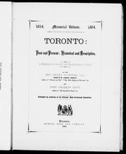 Cover of: Toronto: past and present, historical and descriptive : a memorial volume for the Semi-Centennial of 1884
