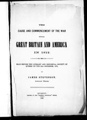 Cover of: The cause and commencement of the war between Great Britain and America in 1812 | James Stevenson