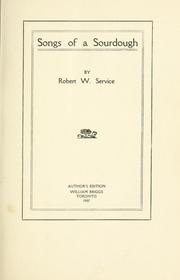 Cover of: Songs of a sourdough by Robert W. Service