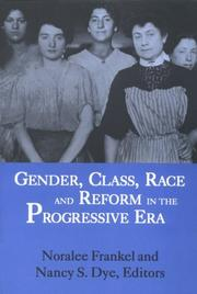 Cover of: Gender, Class, Race, and Reform in the Progressive Era | Noralee Frankel