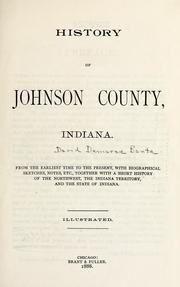 Cover of: History of Johnson County Indiana: from the earliest time to the present with biographical sketches, notes, etc. together with a short history of the Northwest, the Indiana territory and the state of Indiana