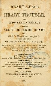 Cover of: Heart's-ease in heart-trouble: or, a sovereign remedy against all trouble of heart that Christ's disciples are subject to, under all kinds of afflictions in this life...