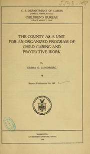 Cover of: The county as a unit for an organized program of child caring and protective work