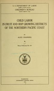 Cover of: Child labor in fruit and hop growing districts of the northern Pacific coast