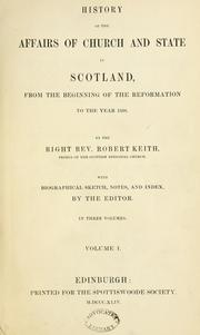 Cover of: History of the affairs of church and state in Scotland, from the beginning of the Reformation to the year 1568