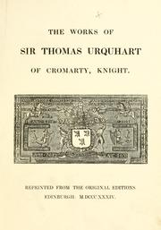 Cover of: The works of Sir Thomas Urquhart ... Reprinted from the original editions