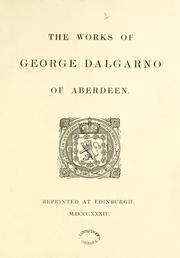 Cover of: The works of George Dalgarno of Aberdeen