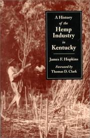 A history of the hemp industry in Kentucky by James F. Hopkins