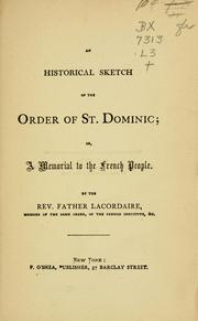 Cover of: An Historical sketch of the order of St. Dominic: or, A Memorial to the French people