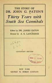 Cover of: The story of Dr. John G. Paton's thirty years with South Sea cannibals