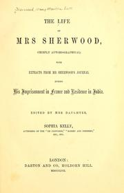 Cover of: The life of Mrs. Sherwood: (chiefly autobiographical) with extracts from Mr. Sherwoodʹs journal during his imprisonment in France & residence in India.