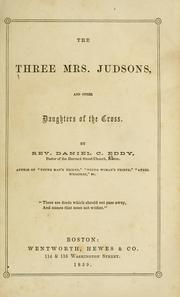 Cover of: three Mrs. Judsons, and other daughters of the cross | Daniel C. Eddy
