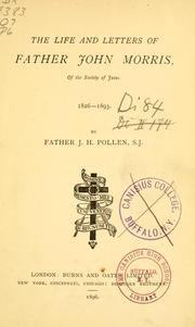 Cover of: The life and letters of Father John Morris, of the Society of Jesus | Pollen, John Hungerford, Morris, John, 1826-1893
