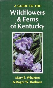 Cover of: A guide to the wildflowers and ferns of Kentucky | Mary E. Wharton