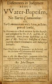 "Cover of: Differences in judgment about water-baptism, no bar to communion: or, to communicate with saints, as saints, proved lawful ; in answer to a book written by the Baptists ... entitled ""Some serious reflections on that part of Mr. Bunyan's Confession of faith ..."