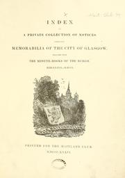 Cover of: Index to a private collection of notices, entituled Memorabilia of the City of Glasgow, selected from the minute books of the burgh. MDLXXXVII - MDCCL