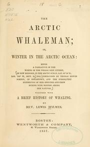 The Arctic whaleman, or, Winter in the Arctic Ocean by Lewis Holmes