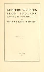 Cover of: Letters written from England | Arthur Crosby Ludington