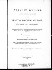 Cover of: Japanese wrecks, stranded and picked up adrift in the North Pacific Ocean, ethnologically considered, as furnishing evidence of a constant infusion of Japanese blood among the coast tribes of Northwestern Indians |