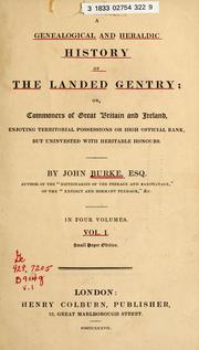 Cover of: A genealogical and heraldic history of the landed gentry ; or, Commoners of Great Britain and Ireland enjoying territorial possessions or high official rank