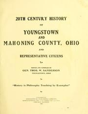 Cover of: 20th century history of Youngstown and Mahoning County, Ohio, and representative citizens by Thomas W. Sanderson