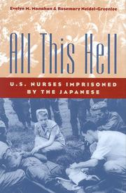 Cover of: All this hell: U.S. nurses imprisoned by the Japanese