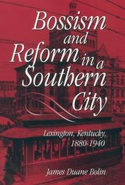 Cover of: Bossism and reform in a southern city
