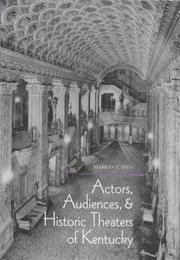 Cover of: Actors, audiences, and historic theaters of Kentucky