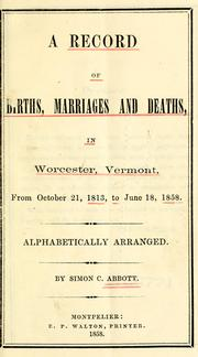 Cover of: record of births, marriages and deaths, in Worcester, Vermont | Simon C. Abbott