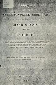 Cover of: Document containing the correspondence, orders, &c., in relation to the disturbances with the Mormons | Missouri. Office of the Secretary of State.