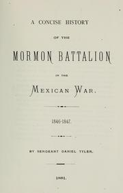 A concise history of the Mormon battalion in the Mexican War, 1846-1847 by Daniel Tyler