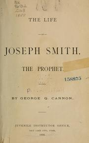 Cover of: life of Joseph Smith, the prophet. | George Q. Cannon