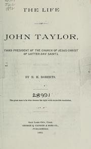 Cover of: The life of John Taylor | B. H. Roberts