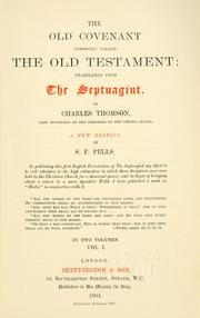 Cover of: The Old Covenant, commonly called the Old Testament | translated from the Septuagint by Charles Thomson.