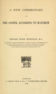 A new commentary on the gospel according to Matthew by Edward Williams Byron Nicholson