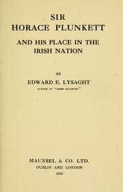 Sir Horace Plunkett and his place in the Irish nation by MacLysaght, Edward.