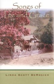 Cover of: Songs of Life and Grace | Linda Scott DeRosier