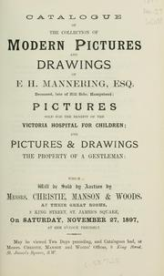 Cover of: Catalogue of the collection of modern pictures and drawings of E.H. Mannering, Esq. ..