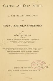 Cover of: Camping and camp outfits: A manual of instruction for young and old sportsmen