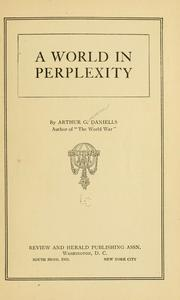 Cover of: A world in perplexity by Arthur Grosvenor Daniells