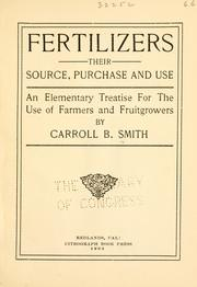 Cover of: Fertilizers, their source, purchase and use | Carroll Bradford Smith