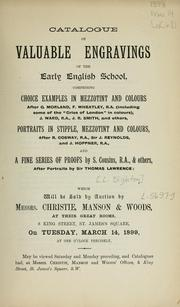 Cover of: Valuable engravings of the early English school; choice examples in mezzotint and colours; portraits in stipple, mezzotint and colours; a fine series of proofs